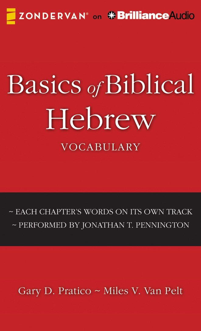 Basics of Biblical Hebrew Vocabulary: Gary D  Pratico, Miles