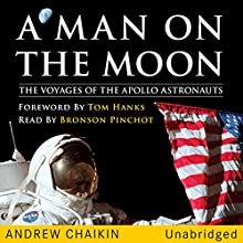 A Man on the Moon: The Voyages of the Apollo Astronauts | Livre audio Auteur(s) : Andrew Chaikin Narrateur(s) : Bronson Pinchot