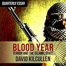 Quarterly Essay 58: Blood Year: Losing the War on Terror Audiobook by David Kilcullen Narrated by Nick Farnell