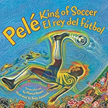 Pele, King of Soccer/Pele, El Rey del Futbol: Bilingual Spanish-English Children's Book