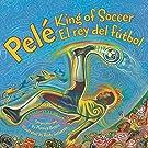 Pele, King of Soccer/Pele, El Rey del Futbol: Bilingual Spanish-English