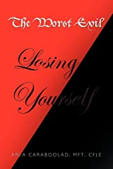 The Worst Evil-Losing Yourself Paperback