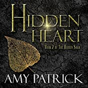 Hidden Heart: The Hidden Saga, Book 2 | Amy Patrick