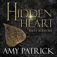 Hidden Heart: The Hidden Saga, Book 2 Audiobook by Amy Patrick Narrated by Amy DeLuca
