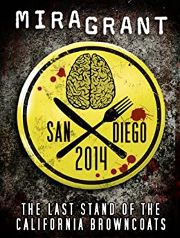 San Diego 2014: The Last Stand of the California Browncoats (Newsflesh) by [Grant, Mira]