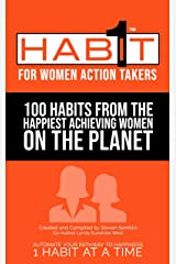 1 Habit for Women Action Takers: Life Changing Habits from the Happiest Achieving Women on the Planet Kindle Edition