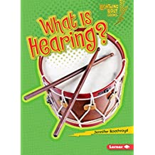 What Is Hearing? (Lightning Bolt Books ™ — Your Amazing Senses)