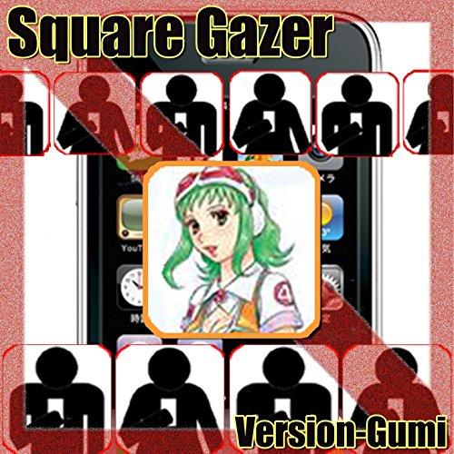 - Square Gazer
