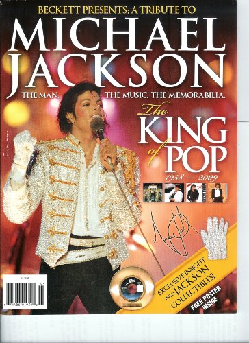Beckett Presents: A Tribute to Michael Jackson The King of Pop 1958-2009: The Man. The Music. The Memorabilia.