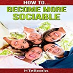 How to Become More Sociable: Quick Start Guide |  HTeBooks