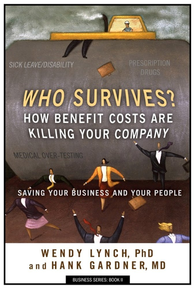 Who Survives? How Benefit Costs are Killing Your Company (Business Series Book 2)