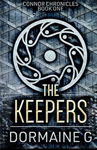 The Keepers (Connor Chronicles) (Volume 1) PDF