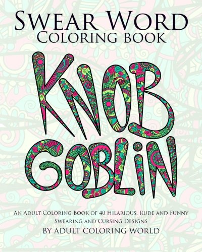 Amazon Com Swear Word Coloring Book An Adult Coloring Book Of 40