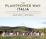 The Plantpower Way: Italia: Delicious Vegan Recipes from the Italian Countryside