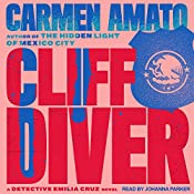 Cliff Diver: Detective Emilia Cruz Mysteries, Book 1 | Carmen Amato