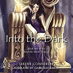 Into the Dark: Book Two of the Into the Mists Trilogy