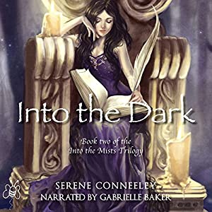 Into the Dark: Book Two of the Into the Mists Trilogy Audiobook