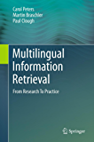Multilingual Information Retrieval: From Research To Practice