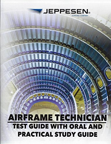 Airframe Technician: Test Guide with Oral and Practical Study Guide