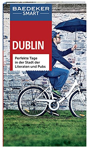Baedeker SMART Reiseführer Dublin: Perfekte Tage in der Stadt der Literaten und Pubs