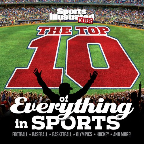 the-top-10-of-everything-in-sports-sports-illustrated-kids-top-10-lists