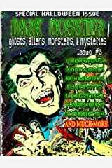 Dark Dossier #3: The Magazine of Ghosts, Aliens, Monsters, & Mysteries! Paperback