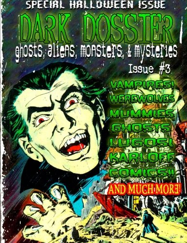 Dark Dossier #3: The Magazine of Ghosts, Aliens, Monsters, & Mysteries!
