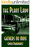 The Plant Lady Gathers No Moss (The Plant Lady Mysteries Book 4)
