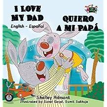 I Love My Dad -Quiero a Mi Papá: English Spanish Bilingual Edition