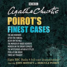 Poirot's Finest Cases: Eight Full-Cast BBC Radio Dramatisations Hörspiel von Agatha Christie Gesprochen von: John Moffat, Full Cast