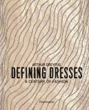 Image of Defining Dresses: A Century of Fashion