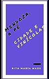 Mendoza, a pé: Cidade e Vinícolas (Guía Turística DIY Livro 2)
