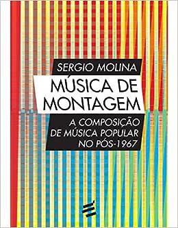 Música de Montagem. A Composição de Música Popular no Pós