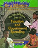 The Young Zillionaire's Guide to Taxation and Government Spending, Marie Bussing-Burks, 0823932583