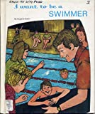 img - for I Want To Be a Swimmer book / textbook / text book