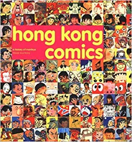 Hong Kong Comics by Wendy Siuyi Wong (2002-03-01)