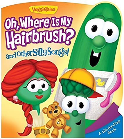 Oh, Where Is My Hairbrush? and Other Silly Songs (A VeggieTales Book) by Melinda Rumbaugh (Veggie Tales Hairbrush)