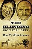 The Blending, Roy VanDerlinden, 1627727620