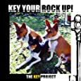 KEY YOUR ROCK UP!