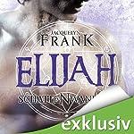 Elijah (Schattenwandler 3)   Jacquelyn Frank