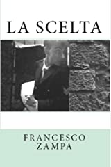 La Scelta (Italian Edition) Kindle Edition