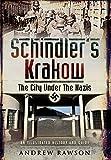 Schindler's Krakow: The City Under the Nazis