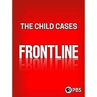 The Child Cases