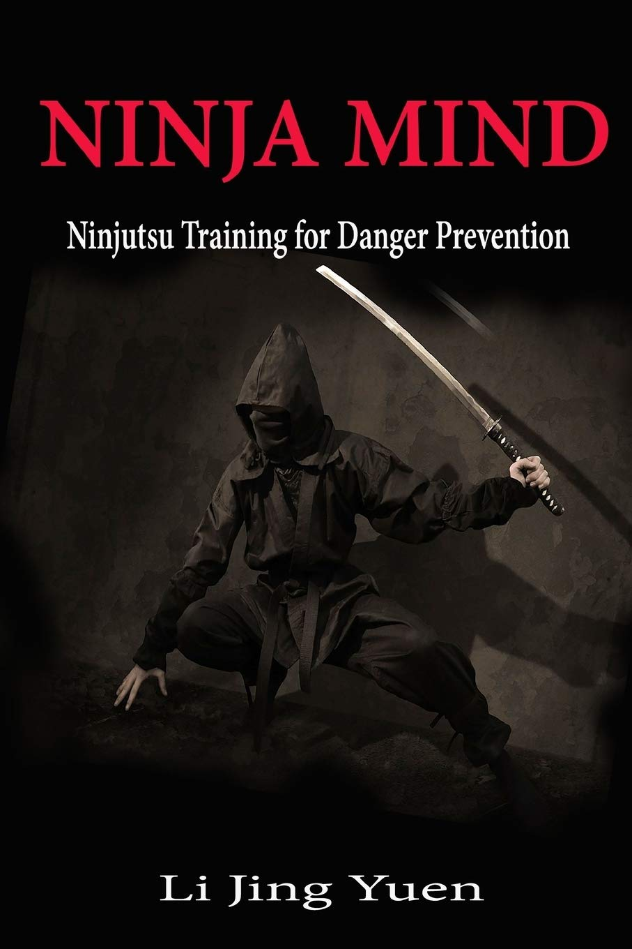 Amazon.com: Ninja Mind: Ninjutsu Training for Danger ...