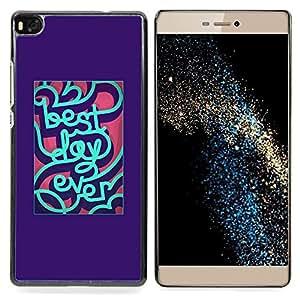 """For Huawei Ascend P8 (Not for P8 Lite) Case , Mejor día inspirada menta púrpura"""" - Diseño Patrón Teléfono Caso Cubierta Case Bumper Duro Protección Case Cover Funda"""