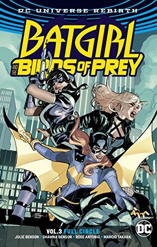 Batgirl and the Birds of Prey Vol. 3: Full Circle (Batgirl and the Birds of Prey: Dc Universe Rebirth)