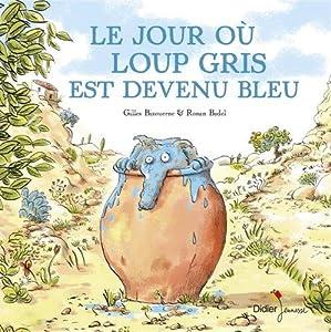 """Afficher """"Le jour où Loup gris est devenu bleu"""""""