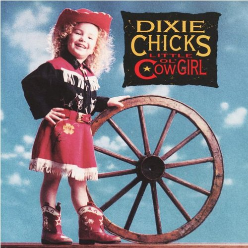 Little Ol' Cowgirl (1992) (Album) by Dixie Chicks