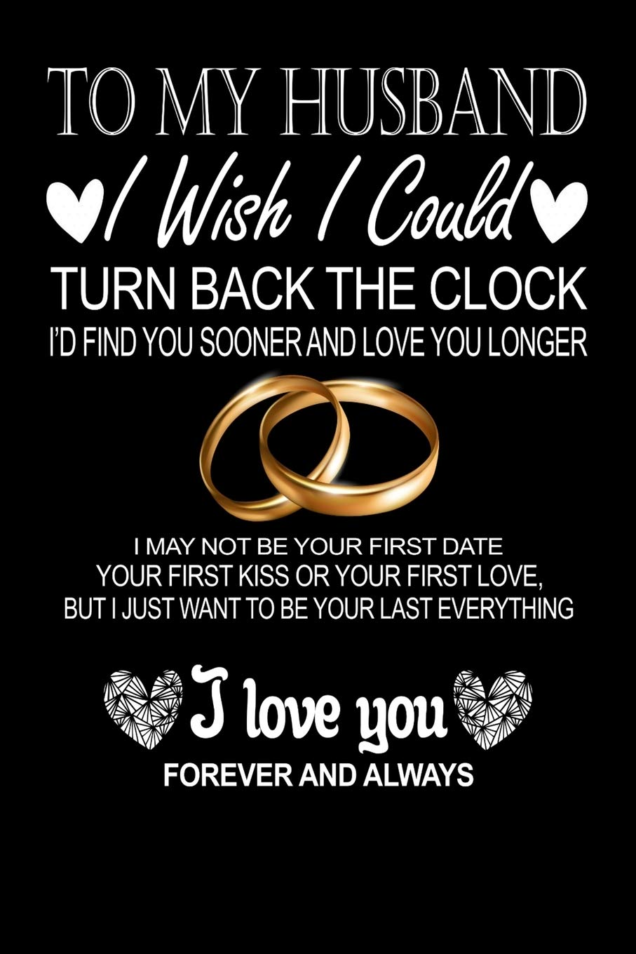 To My Husband I Wish I Could Turn Back The Clock Valentines Day Gifts For Husband From Wife Journal Christmas Presents Gifts For Him Birthday Gifts Gift For Husband Romantic