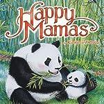 Happy Mamas | Kathleen T Pelley